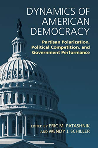 9780700630011: Dynamics of American Democracy: Partisan Polarization, Political Competition and Government Performance