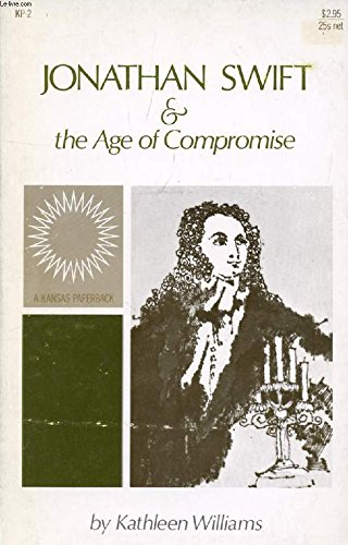 Jonathan Swift and the Age of Compromise: Williams, Kathleen.