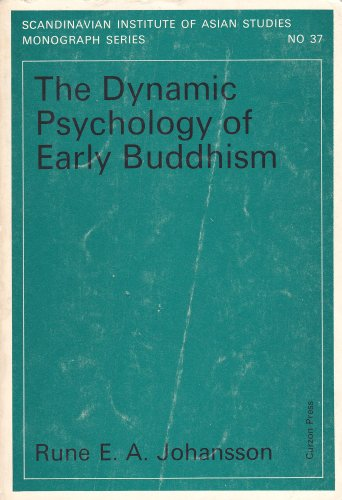 9780700701148: The Dynamic Psychology of Early Buddhism (Scandinavian Institute of Asian Studies Monograph)