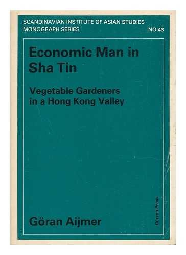 Economic Man in Sha Tin: Vegetable Gardeners in a Hong Kong Valley (Scandinavian Institute of Asi...