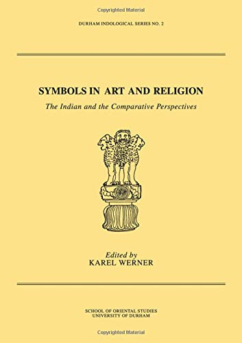 9780700702152: Symbols in Art and Religion: The Indian and the Comparative Perspectives (Durham Indological Series)