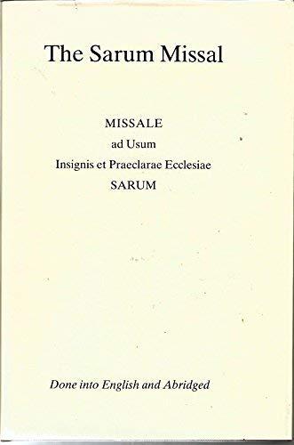 The Sarum Missal: Missale Ad Usum Insignis