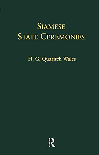 9780700702695: Siamese State Ceremonies: With Supplementary Notes