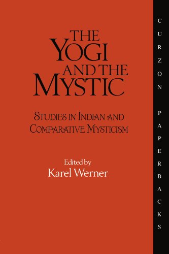 9780700702725: The Yogi and the Mystic: Studies in Indian and Comparative Mysticism (Durham Indological)