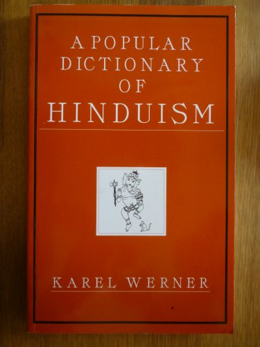 A Popular Dictionary of Hinduism (Popular dictionaries of religion): Werner