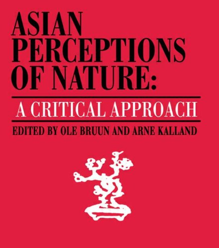 9780700703012: Asian Perceptions of Nature: A Critical Approach (Nordic Institute of Asian Studies)