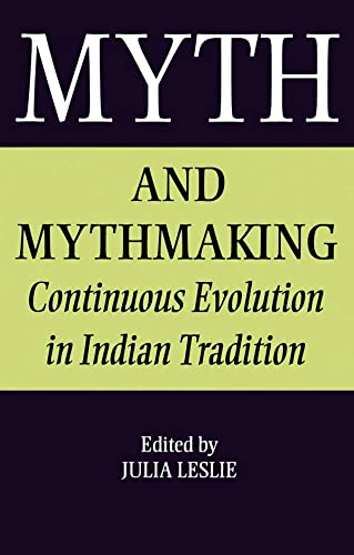 9780700703036: Myth and Mythmaking: Continuous Evolution in Indian Tradition (Collected Papers on South Asia)