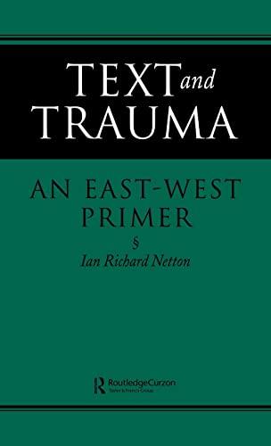 Text and Trauma: An East-West Primer: Ian Richard Netton