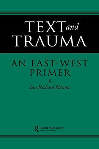 TEXT AND TRAUMA - AN EAST-WEST PRIMER: Netton, Ian