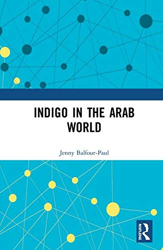 9780700703739: Indigo in the Arab World