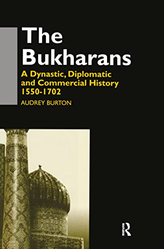 9780700704170: The Bukharans: A Dynastic, Diplomatic and Commercial History 1550-1702