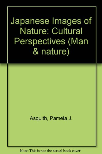 9780700704446: Japanese Images of Nature: Cultural Perspectives (Nordic Institute of Asian Studies)