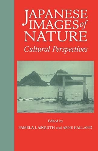 9780700704453: Japanese Images of Nature: Cultural Perspectives (NIAS Man and Nature in Asia)