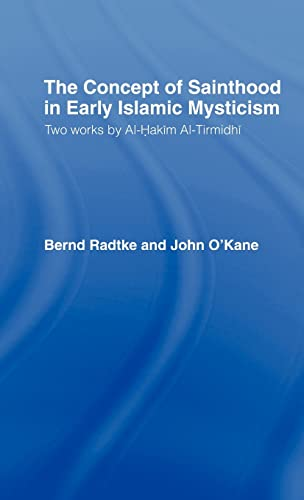 9780700704521: The Concept of Sainthood in Early Islamic Mysticism: Two Works by Al-Hakim al-Tirmidhi - An Annotated Translation with Introduction (Routledge Sufi Series)