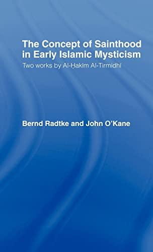The Concept of Sainthood in Early Islamic: Radtke, Bernd, O'Kane,