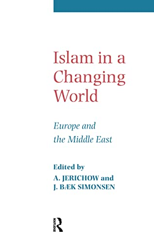 Islam in a Changing World: Jerichow, Anders, Simonsen,
