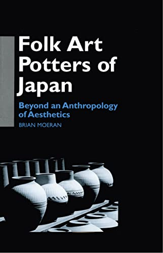 9780700706051: Folk Art Potters of Japan: Beyond an Anthropology of Aesthetics (Anthropology of Asia)