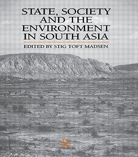 State, Society and the Environment in South Asia: Stig Toft Madsen