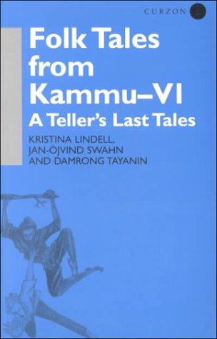 9780700706242: Folk Tales from Kammu - VI: A Teller's Last Tales (Nordic Institute of Asian Studies) (Bk.6)