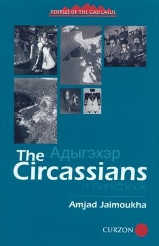 9780700706440: The Circassians: A Handbook (Caucasus World: Peoples of the Caucasus)