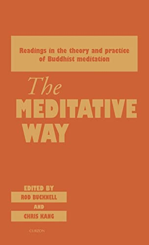 9780700706778: The Meditative Way: Readings in the Theory and Practice of Buddhist Meditation