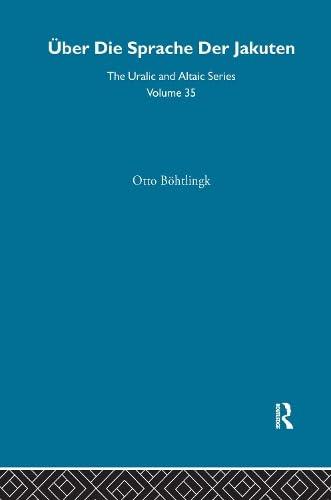 9780700708352: Uber Die Sprache der Jakuten (Uralic and Altaic Series)