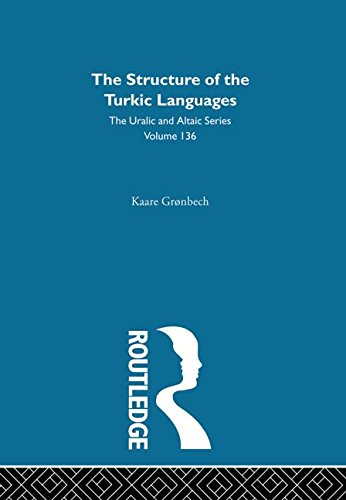 The Structure of the Turkic Languages (Uralic & Altaic S.): Kaare Gronbech