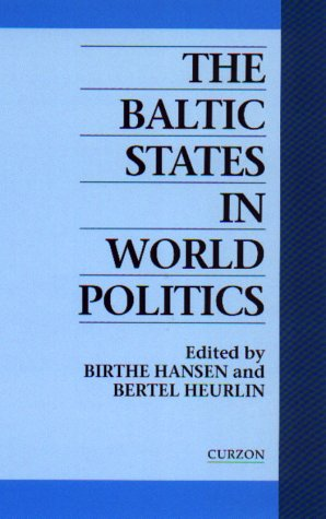 9780700709526: The Baltic States in World Politics