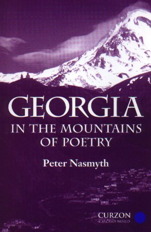 9780700709557: Georgia: In the Mountains of Poetry (Caucasus World: Peoples of the Caucasus)