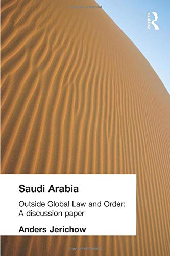 Saudi Arabia: Outside Global Law and Order: Jerichow, Anders