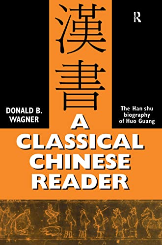 9780700709618: A Classical Chinese Reader: The Han Shu biography of Huo Guang