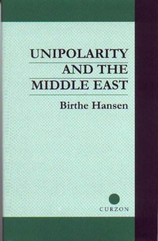 9780700709892: Unipolarity and the Middle East