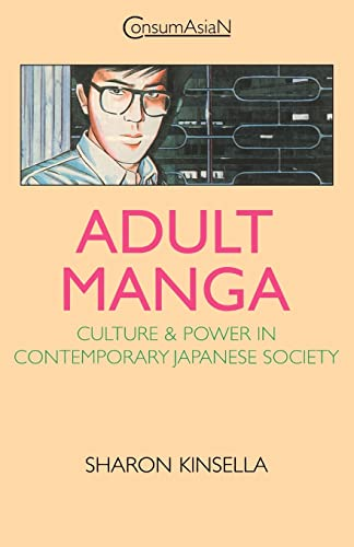 9780700710041: Adult Manga: Culture and Power in Contemporary Japanese Society (ConsumAsian Series)