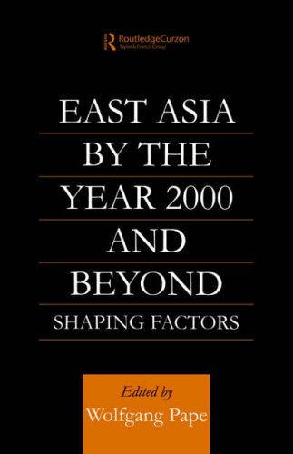 East Asia 2000 and Beyond: Shaping Factors/Shaping Actors: Wolfgang Pape