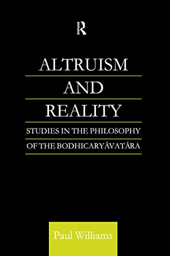 9780700710317: Altruism and Reality: Studies in the Philosophy of the Bodhicaryavatara (Routledge Critical Studies in Buddhism)