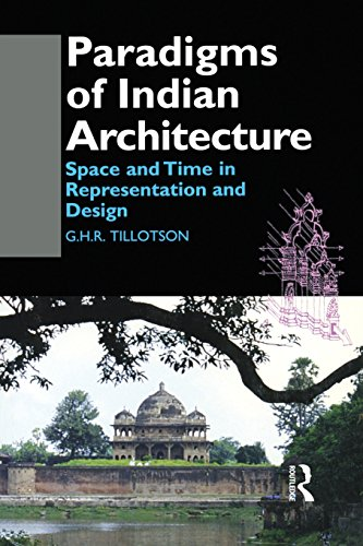 Paradigms of Indian Architecture: Space and Time: Tillotson, G. H.