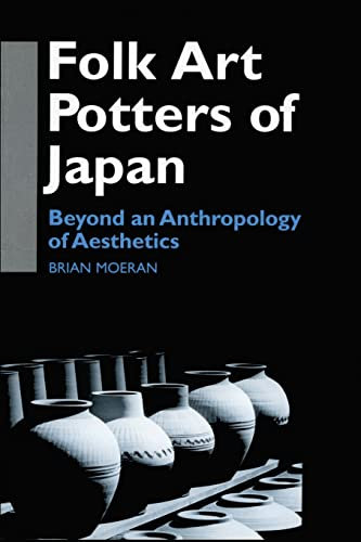 9780700710393: Folk Art Potters of Japan: Beyond an Anthropology of Aesthetics (Anthropology of Asia)