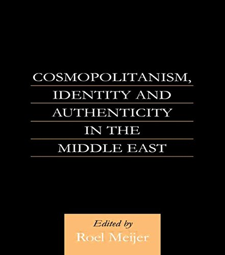 9780700710560: Cosmopolitanism, Identity and Authenticity in the Middle East
