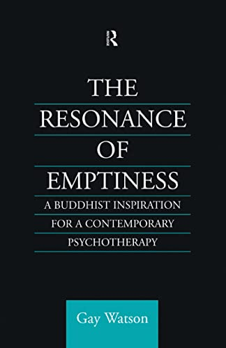 9780700710577: The Resonance of Emptiness: A Buddhist Inspiration for Contemporary Psychotherapy (Routledge Critical Studies in Buddhism)