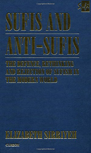 9780700710584: Sufis and Anti-Sufis: The Defence, Rethinking and Rejection of Sufism in the Modern World (Curzon Sufi Series)
