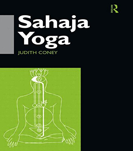 Sahaja Yoga (Curzon Studies in New Religious: Coney, Judith
