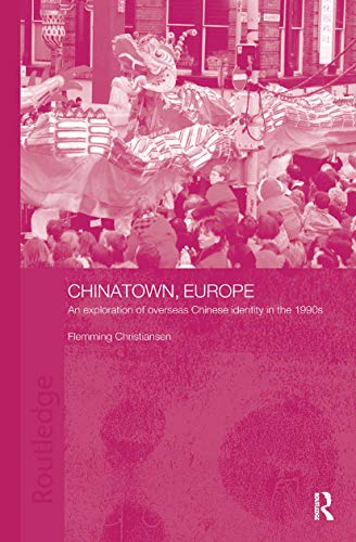 9780700710720: Chinatown, Europe: An Exploration of Overseas Chinese Identity in the 1990s