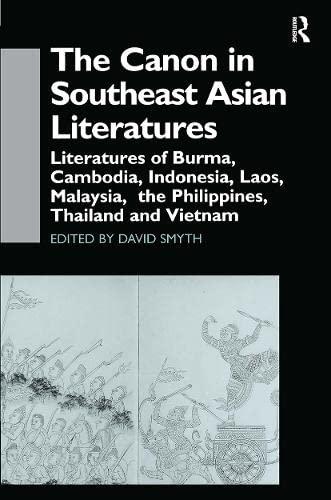 9780700710904: The Canon in Southeast Asian Literature: Literatures of Burma, Cambodia, Indonesia, Laos, Malaysia, Phillippines, Thailand and Vietnam (Curzon Soas Books)