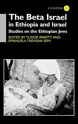 The Beta Israel in Ethiopia and Israel: Studies on the Ethiopian Jews (Soas Near & Middle East Publications) (9780700710928) by Parfitt, Tudor; Semi, Emanuela Trevisan
