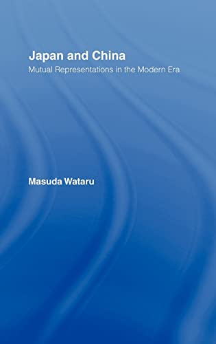 9780700711208: Japan and China: Mutual Representations in the Modern Era