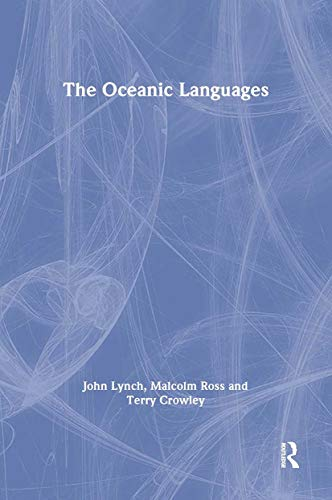 The Oceanic Languages (Routledge Language Family Series) (0700711287) by Crowley, Terry; Lynch, John; Ross, Malcolm