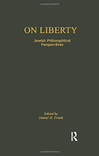 On Liberty: Jewish Philosophical Perspectives (Routledge Jewish Studies Series) (0700711449) by Daniel H. Frank