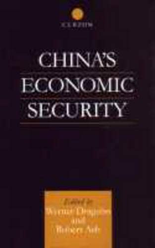 China's Economic Security.: Draguhn, Werner ; Ash, Robert [Eds]