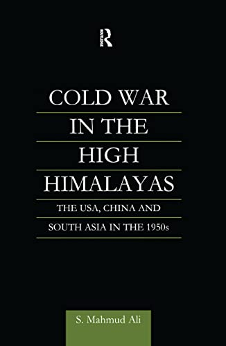 9780700711697: Cold War in the High Himalayas: The USA, China and South Asia in the 1950s