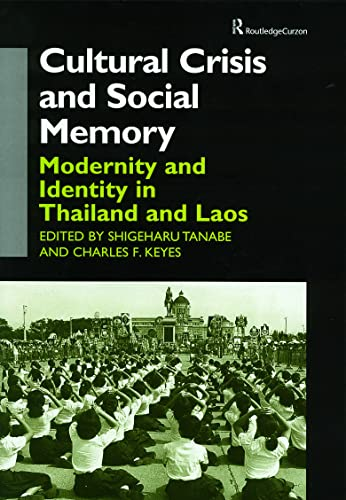 9780700711758: Cultural Crisis and Social Memory: Modernity and Identity in Thailand and Laos (Anthropology of Asia)